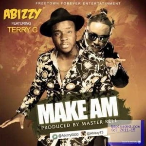 Abizzy - Make Am ft. Terry G